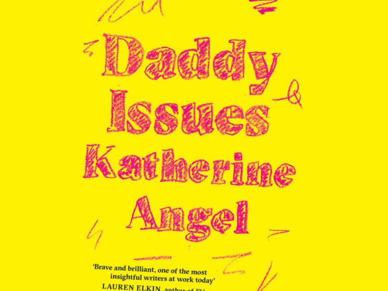 Katherine Angel, Daddy Issues, 2019