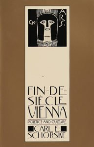 Fin de Siecle Vienna, Carl E Schorske