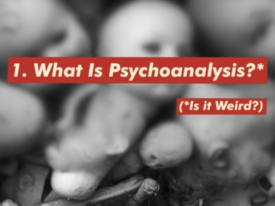 What Is Pshychoanalysis? Is it Weird? Link