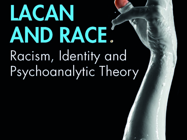 Lacan and Race: Racism, Identity and Psychoanalytic Theory